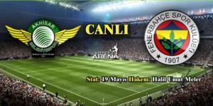 Akhisar Belediyespor – Fenerbahçe maçı