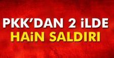 PKK'dan 2 ilde hain saldırı! haberi